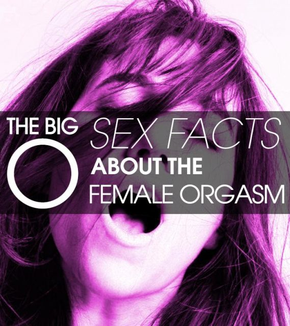 "The Big ""O"" – Sex Facts About The Female Orgasm"
